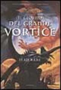 Libro Il giorno del grande vortice. La quinta era. DragonLance. Vol. 3 Jean Rabe