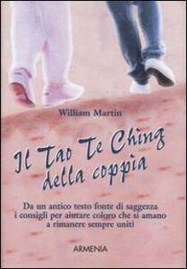 Foto Cover di Il Tao Te Ching della coppia, Libro di William Martin, edito da Armenia
