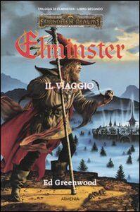 Libro Il viaggio. Trilogia di Elminster. Forgotten Realms. Vol. 2 Ed Greenwood