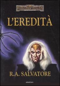 Libro L' eredità. L'eredità di Drizzt. Forgotten Realms R. A. Salvatore