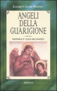 Angeli della guarigione. Raffaele e i suoi arcangeli.pdf
