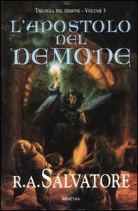 L' apostolo del demone. Trilogia del demone. Vol. 3 - R. A. Salvatore - copertina