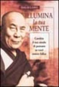 Libro Illumina la tua mente Gyatso Tenzin (Dalai Lama)