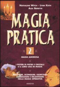 Foto Cover di Magia pratica. Vol. 2, Libro di AA.VV edito da Armenia