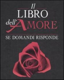 Letterarioprimopiano.it Il libro dell'amore. Se domandi risponde Image