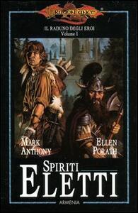 Spiriti eletti. Il raduno degli eroi. DragonLance. Vol. 1