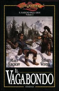 Libro Il vagabondo. Il raduno degli eroi. DragonLance. Vol. 2 Mary Kirchoff , Steve Winter