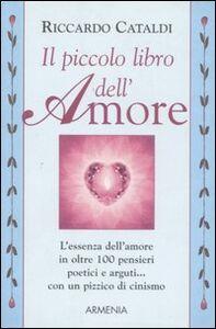 Libro Il piccolo libro dell'amore Riccardo Cataldi