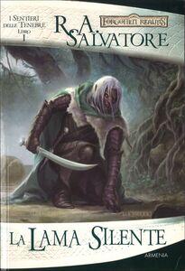 Libro La lama silente. I sentieri delle tenebre. Forgotten Realms. Vol. 1 R. A. Salvatore