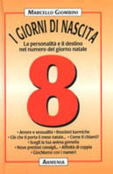 I giorni di nascita. 8 la personalità e il destino nel numero del giorno natale.pdf