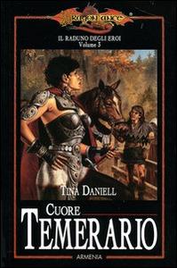 Libro Cuore temerario. Il raduno degli eroi. DragonLance. Vol. 3 Tina Daniell