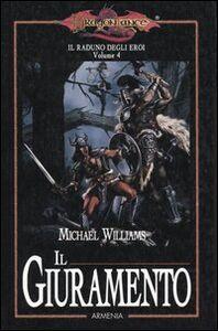 Libro Il giuramento. Il raduno degli eroi. DragonLance. Vol. 4 Michael Williams