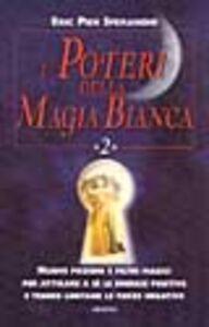 Foto Cover di I poteri della magia bianca. Vol. 2, Libro di Eric P. Sperandio, edito da Armenia