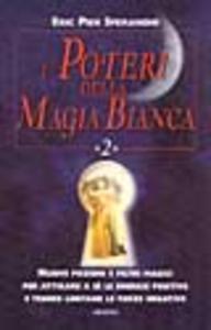 Libro I poteri della magia bianca. Vol. 2 Eric Pier Sperandio