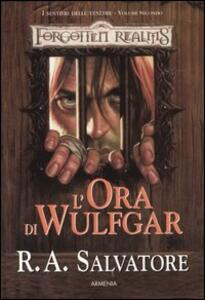 L' ora di Wulfgar. I sentieri della tenebra. Forgotten Realms. Vol. 2