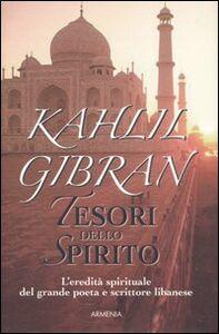 Foto Cover di Tesori dello spirito, Libro di Kahlil Gibran, edito da Armenia