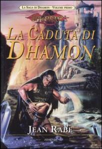 La caduta di Dhamon. La saga di Dhamon. DragonLance. Vol. 1 - Jean Rabe - copertina
