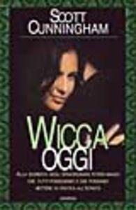 Foto Cover di Wicca oggi, Libro di Scott Cunningham, edito da Armenia