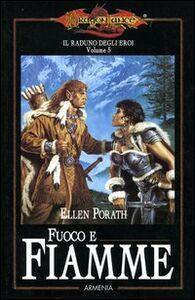 Libro Fuoco e fiamme. Il raduno degli eroi. DragonLance. Vol. 5 Ellen Porath