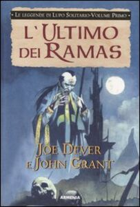Foto Cover di L' ultimo dei Ramas. Le leggende di Lupo Solitario. Vol. 1, Libro di Joe Dever,John Grant, edito da Armenia