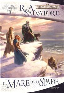 Il mare delle spade. I sentieri delle tenebre. Forgotten Realms. Vol. 4