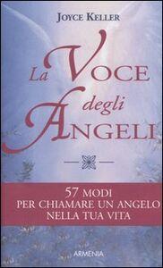 Foto Cover di La voce degli angeli, Libro di Joyce Keller, edito da Armenia