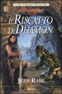 Foto Cover di Il riscatto di Dhamon. La saga di Dhamon. DragonLance. Vol. 3, Libro di Jean Rabe, edito da Armenia