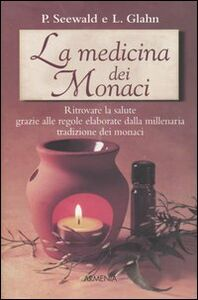 Libro La medicina dei monaci Lucia Glahn , Peter Seewald