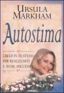 Foto Cover di Autostima, Libro di Ursula Markham, edito da Armenia