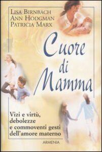 Foto Cover di Cuore di mamma, Libro di AA.VV edito da Armenia