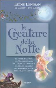 Libro Le creature della notte Eddie Lenihan , Carolyn E. Green