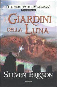 Libro I giardini della luna. La caduta di Malazan. Vol. 1 Steven Erikson