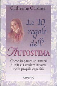 Libro Le 10 regole dell'autostima Catherine Cardinal
