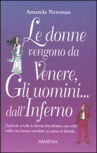 Libro Le donne vengono da Venere, gli uomini... dall'inferno Amanda Newman