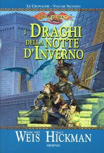 I draghi della notte d'inverno. Le cronache di Dragon Lance. Vol. 2