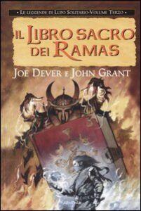 Libro Il libro sacro dei Ramas. Le leggende di Lupo Solitario. Vol. 3 Joe Dever , John Grant