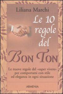 Libro Le dieci regole del bon ton Liliana Marchi