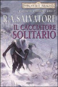 Libro Il cacciatore solitario. La lama del cacciatore. Forgotten Realms. Vol. 2 R. A. Salvatore