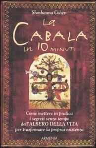 Foto Cover di La cabala in 10 minuti, Libro di Shoshanna Cohen, edito da Armenia