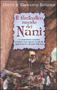 Libro Il fantastico mondo dei nani Ditte Bandini Giovanni Bandini