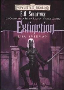 Extinction. La guerra della Regina Ragno. Forgotten Realms. Vol. 4
