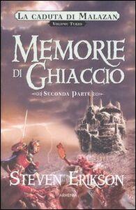 Foto Cover di Memorie di ghiaccio. La caduta di Malazan. Vol. 3\2, Libro di Steven Erikson, edito da Armenia