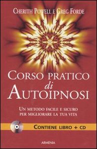 Libro Corso pratico di autoipnosi. Con CD Audio Cherith Powell , Greg Forde