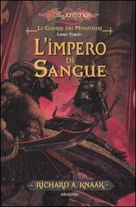 L' impero di sangue. Le guerre dei minotauri. DragonLance. Vol. 3
