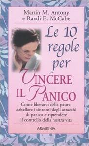 Le 10 regole per vincere il panico - Martin M. Antony,Randi E. McCabe - copertina
