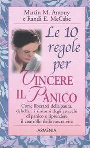 Libro Le 10 regole per vincere il panico Martin M. Antony , Randi E. McCabe