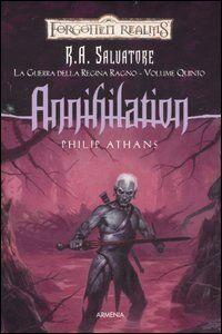 Libro Annihilation. La guerra della Regina Ragno. Forgotten Realms. Vol. 5 Philip Athans