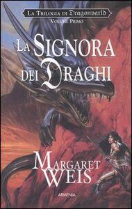 Libro La signora dei draghi. La trilogia di Dragonworld. Vol. 1 Margaret Weis