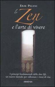 Foto Cover di Lo zen e l'arte di vivere, Libro di Erik Pigani, edito da Armenia