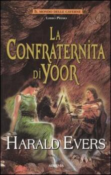 La confraternita di Yoor. Il mondo delle caverne. Vol. 1 - Harald Evers - copertina